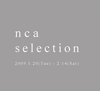 nca selection - annual group show -