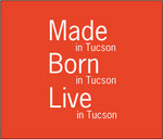 Janaina Tschäpe: Made in Tucson/Born in Tucson/Live in Tucson Part I